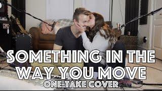 Something in the Way You Move - Ellie Goulding - Kenzie Nimmo One-Take Cover