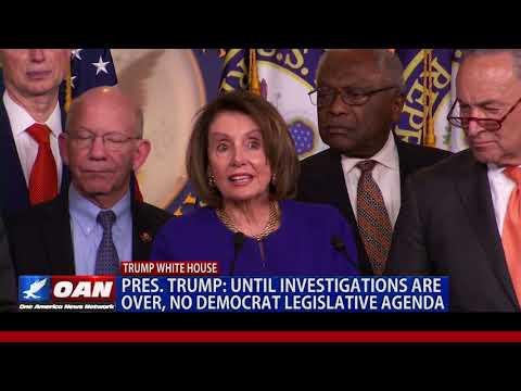 President Trump: Until investigations are over, no Democrat legislative agenda
