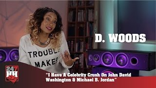 D. Woods - I Have A Celebrity Crush On John David Washington & Michael B. Jordan (247HH Exclusive)