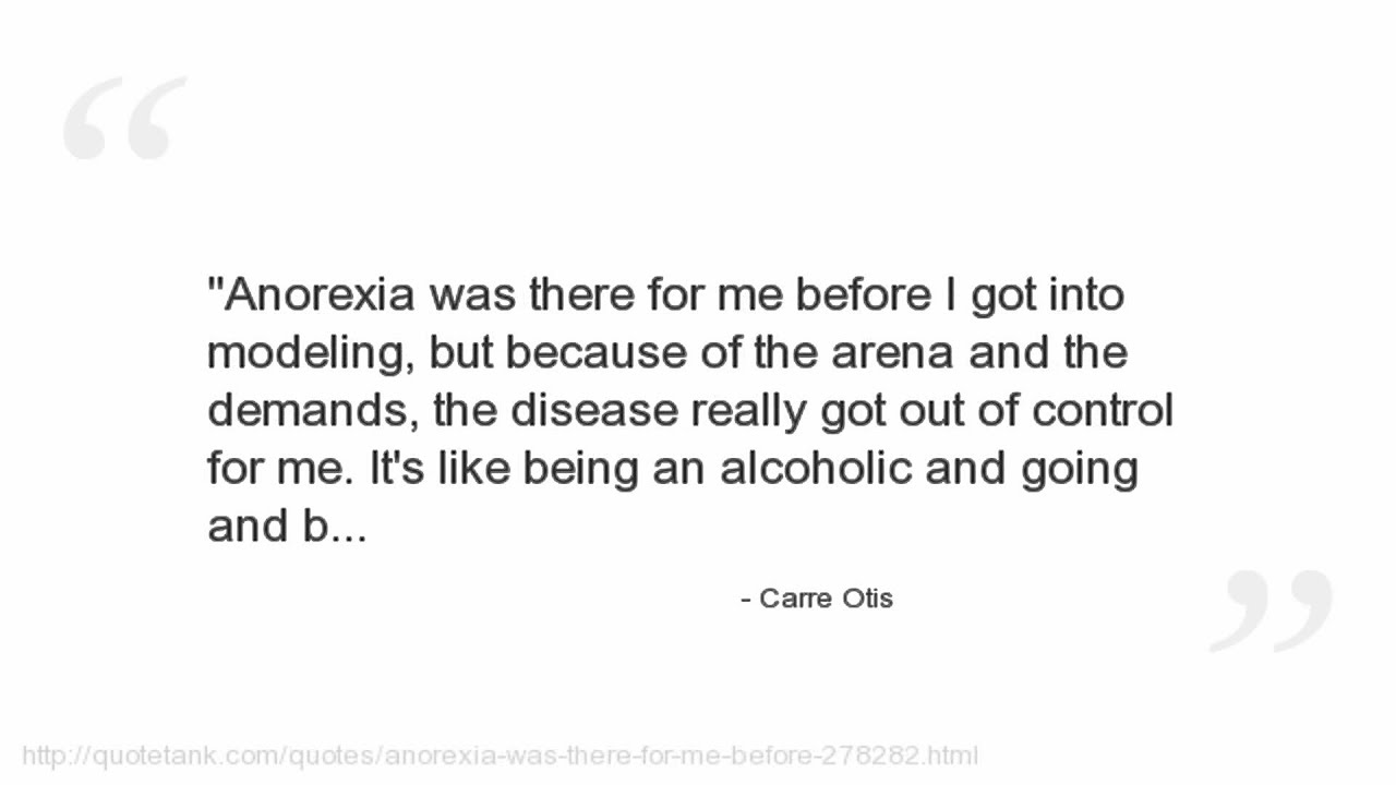 Anorexia Quotes Carre Otis Quotes  Youtube