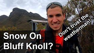 Don't Trust The Weatherman | Snow On Bluff Knoll??