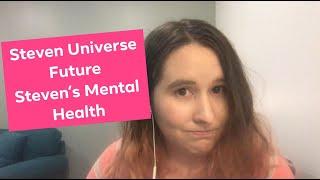 Steven Universe Future Steven's Mental Health