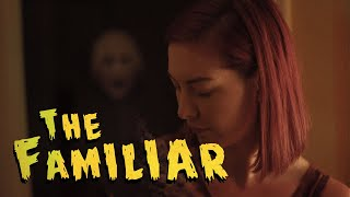 The Familiar (2019): A One Minute Horror Short