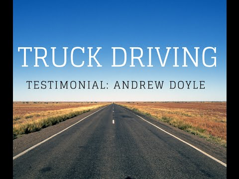 Truck Driving Testimonial: Andrew Doyle