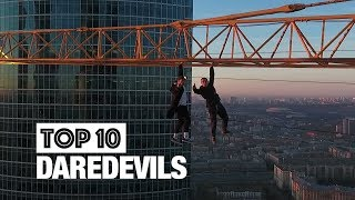 Top 10 Fearless Daredevils - Compilation 2018