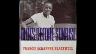 Scrapper Blackwell ~ Blues Before Sunrise
