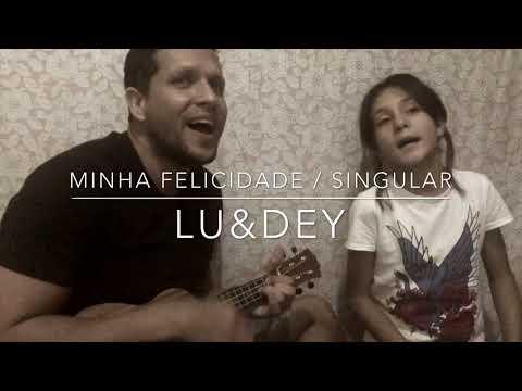MINHA FELICIDADE / SINGULAR - ROBERTA CAMPOS / ANAVITORIA (LU&DEY)