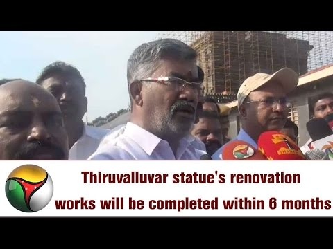 Thiruvalluvar statue's renovation works will be completed within 6 months: Vellamandi Natarajan