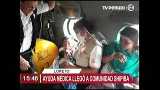 HELO EP TRASLADO MEDICOS EN COMUNIDAD SHIPIBA  TV PERU