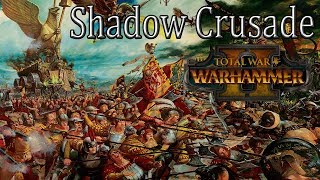 The Shadow Crusade - Part 25 - Volkmar the Grim Motal Empires Campaign - Total War Warhammer 2
