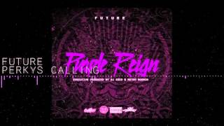 Future - Perkys Calling SLOWED DOWN