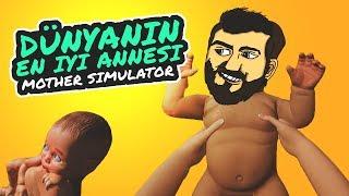 DÜnyanin En İyİ Annesİ - Mother Simulator