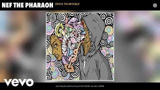 Nef The Pharaoh - Stick To Myself (Audio)