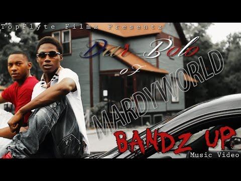 DAR BOLO OF MARDYWORLD-BANDZ UP MUSIC VIDEO