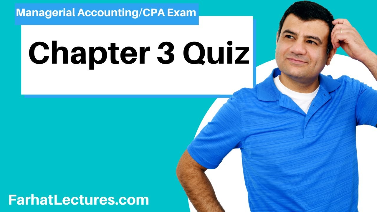 Chapter 3 Quiz | Managerial Accounting | CMA Exam