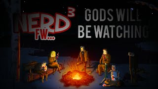 Nerd³ FW - Gods Will Be Watching