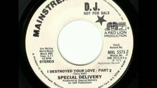Special Delivery - I Destroyed Your Love