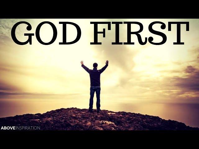 PUT GOD FIRST - Inspirational & Motivational Video