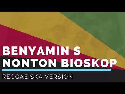 Benyamin S - Nonton Bioskop Versi Reggae Asyik Browwww  (Cover + Lirik)