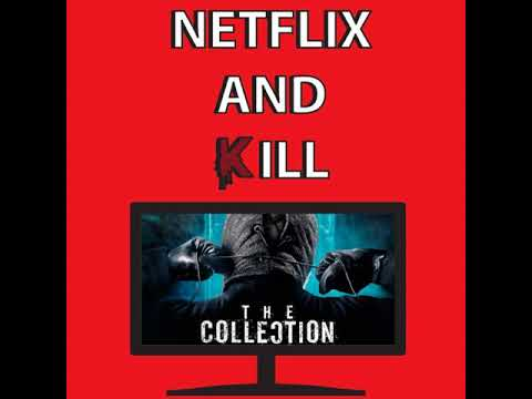 Netflix and Kill  The Collection