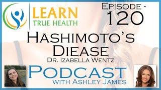 ▶ Hashimoto's Disease - Dr. Izabella Wentz & Ashley James - #120  ◀