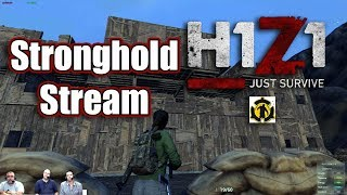 H1Z1 Just Survive | Stronghold | Live Stream | Commentary