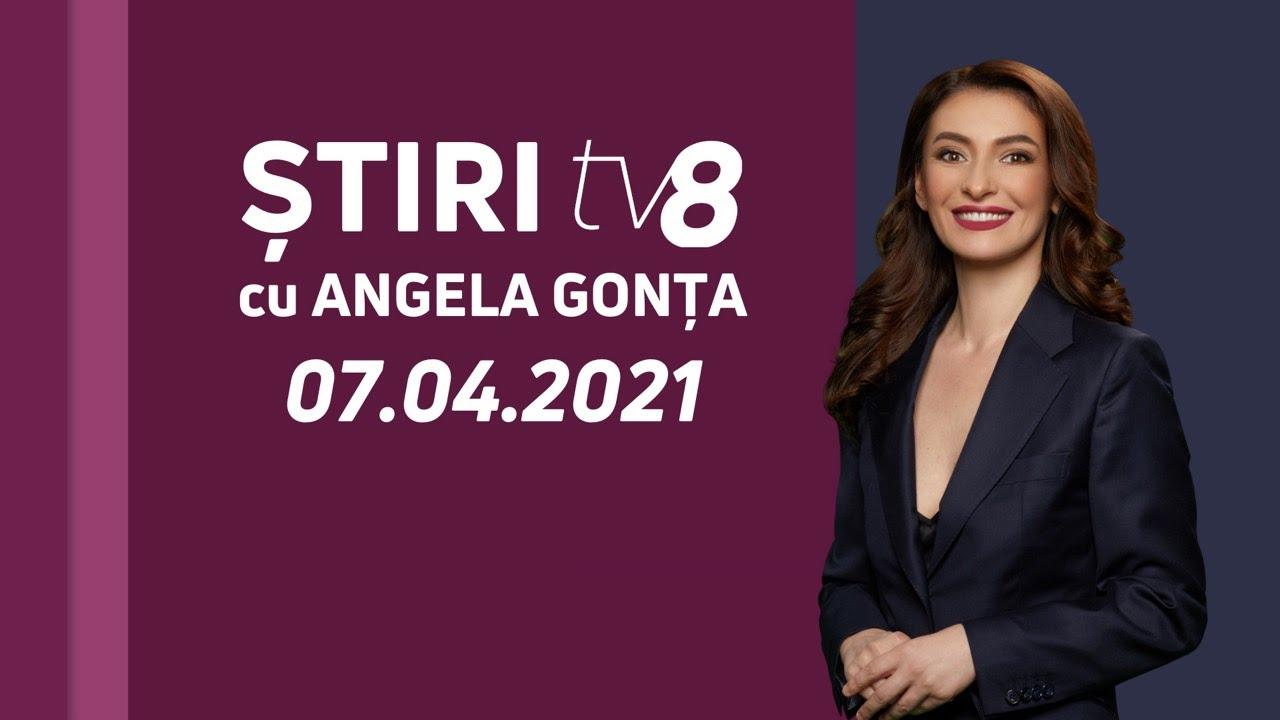 LIVE: Ştiri cu Angela Gonța / 07.04.2021 /