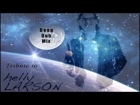 -Deep Dub Mix-Tribute to Helly Larson