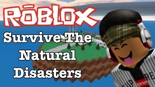 VIEWS,ROAST AND WHAT?!? /ROBLOX/Survive The Natural Disasters/Ft.StrictBoyz,wareof2000/Shinnout Games