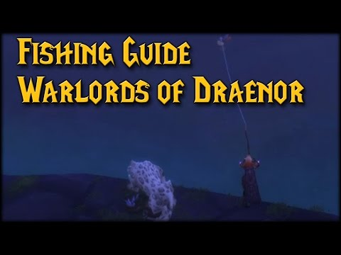 [Warlords] Fishing Guide To Warlords Of Draenor!