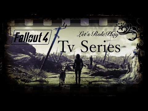 Let's Play Fallout 4 Part 1 (Tv Series - Roleplay - Modded)