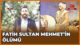 Fatih Sultan Mehmet'in Ölümü  | Tarihte Yürüyen Adam  | 15 Aralık 2018