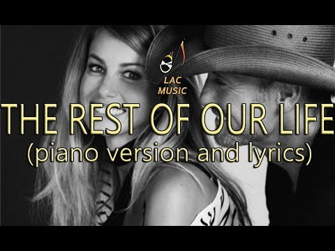 Tim Mcgraw Faith Hill - The rest of our life (piano version) + lyrics