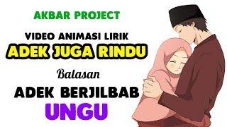 Adek Juga Rindu - Balasan Adek Berjilbab Ungu ||  Animasi Lirik
