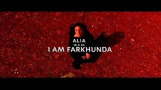 """Alia """" I AM FARKHUNDA """""""