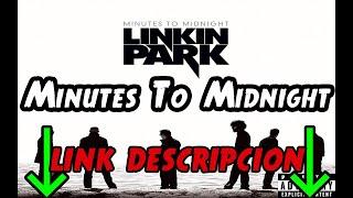 Descargar album ''Minutes To Midnight'' de Linkin Park completo (Sin acortadores) (Link Directo)