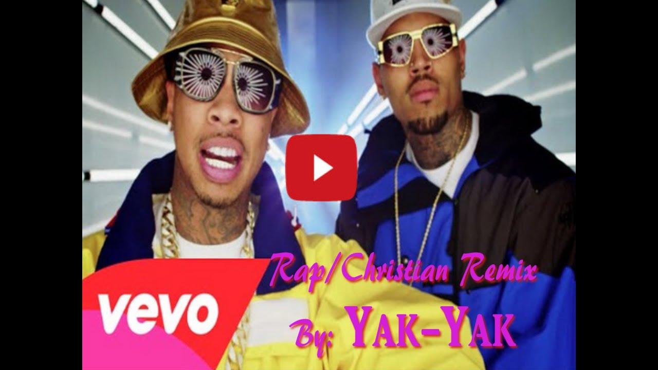 Chris Brown, Tyga - Ayo (Christian Remix) (Gospel Remix) Yak Yak
