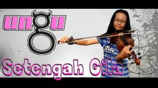 UNGU  - Setengah Gila  (Violin Cover)