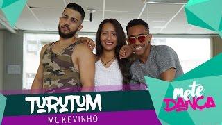 Turutum - MC Kevinho - Coreografia: Mete Dança