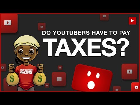 YouTube Money Do YouTubers Have to Pay Taxes on YouTube Earnings