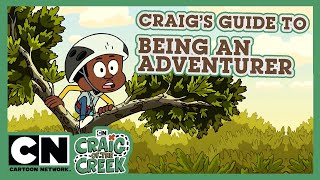 Craig of the Creek | Guide To Being An Adventurer | Cartoon Network UK