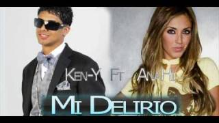 "Mi Delirio - Ken-y Ft Anahi **Original De Estudio**  ""Prod By Mistyco"" New Song 2009 Diciembre"