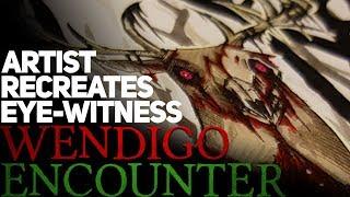 Artist Recreates Eye Witness Wendigo Encounter | Darkness Prevails
