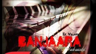 BANJAARA - Instrumental (Anurag Mohn) | Ek Villain || Mithoon ||