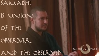 Samadhi is Union of The Observer and The Observed