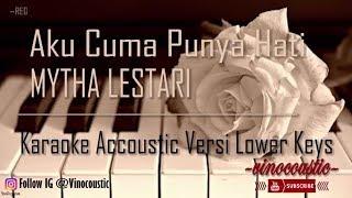 [3.74 MB] Mytha Lestari - Aku Cuma Punya Hati Karaoke Akustik versi Lower Keys