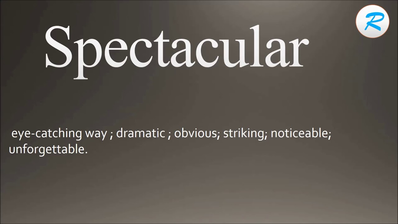 How to pronounce Spectacular