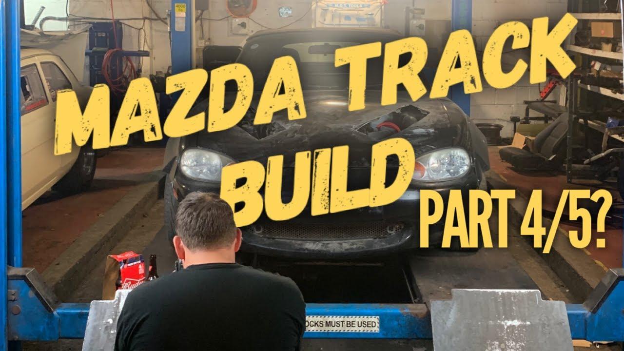 MA - Mazda Track Build Pt 5