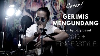 GERIMIS MENGUNDANG PALING WIN!! 2019 cover by (ojay besut) + fingerstyle