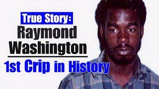 The 1st Crip In History - Raymond Washington
